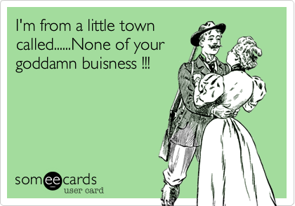 I'm from a little town