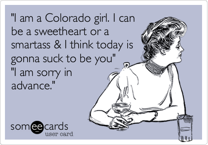 """I am a Colorado girl. I can