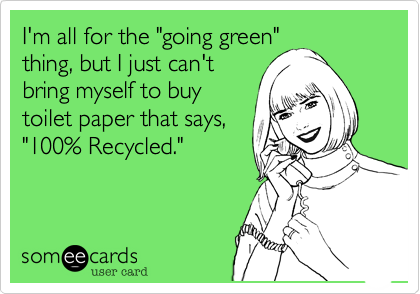 "I'm all for the ""going green""