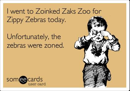 I went to Zoinked Zaks Zoo for Zippy Zebras today.Unfortunately, thezebras were zoned.