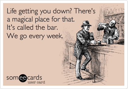 Life getting you down? There's 