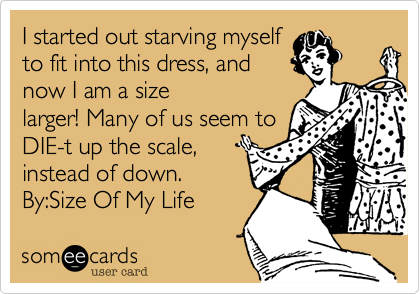I started out starving myself