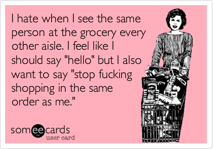 I hate when I see the same