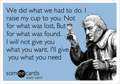 We did what we had to do. I