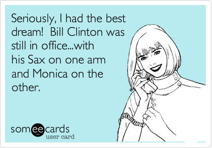 Seriously, I had the best