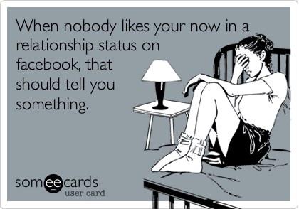 When nobody likes your now in a
