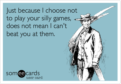Just because I choose not