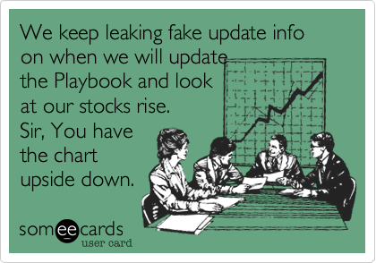 We keep leaking fake update info on when we will updatethe Playbook and lookat our stocks rise.Sir, You havethe chartupside down.