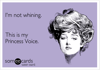 I'm not whining.   