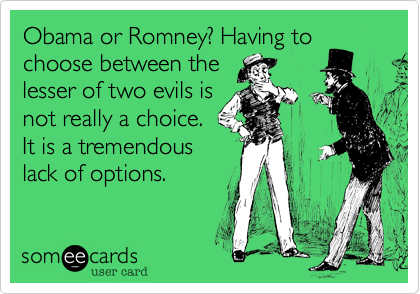 Obama or Romney? Having to