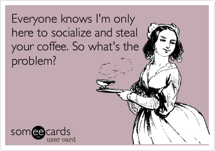 Everyone knows I'm only