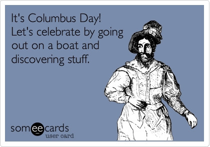 It's Columbus Day!