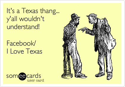 It's a Texas thang...