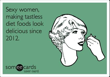 Sexy women,making tastlessdiet foods lookdelicious since2012.