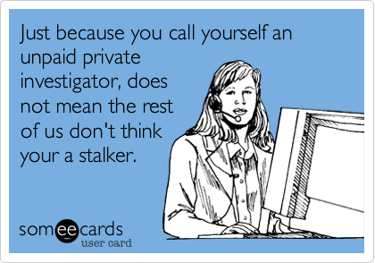 Just because you call yourself an unpaid private