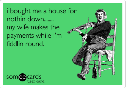 i bought me a house for