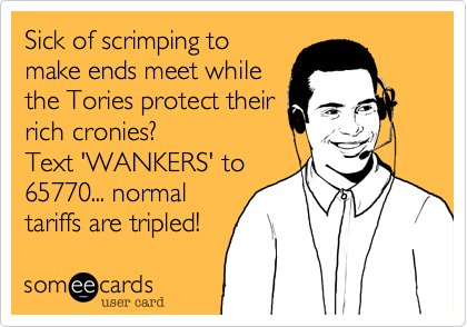 Sick of scrimping to