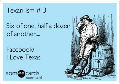 Texan-ism # 3