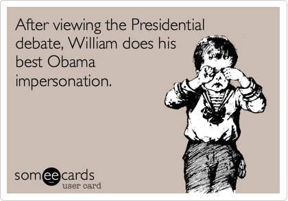 After viewing the Presidential debate, William does his