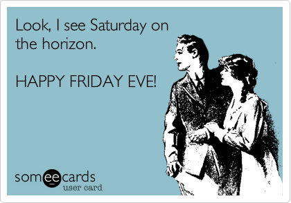 Happy friday ecards