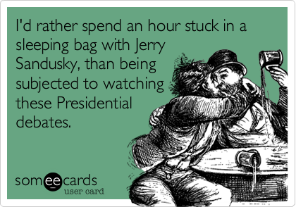 I'd rather spend an hour stuck in a sleeping bag with Jerry