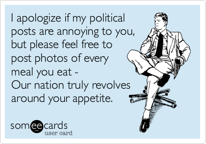 I apologize if my political