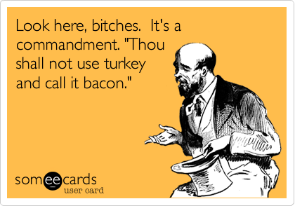 "Look here, bitches.  It's a commandment. ""Thou
