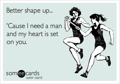 Better shape up...