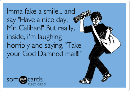 Imma fake a smile... and