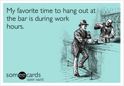 My favorite time to hang out at
