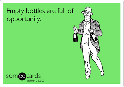 Empty bottles are full of