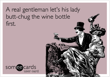 A real gentleman let's his lady