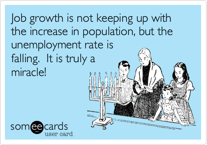 Job growth is not keeping up with the increase in population, but the unemployment rate is