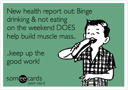 New health report out: Binge drinking & not eating