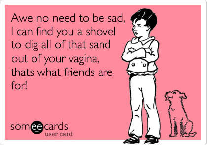 Awe no need to be sad,
