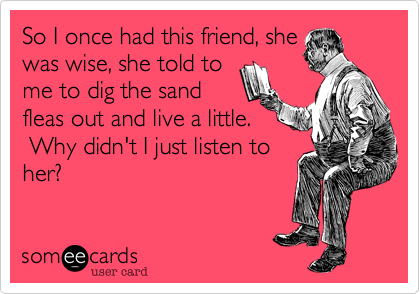 So I once had this friend, she