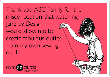 Thank you ABC Family for the misconception that watching