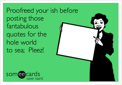 Proofreed your ish before