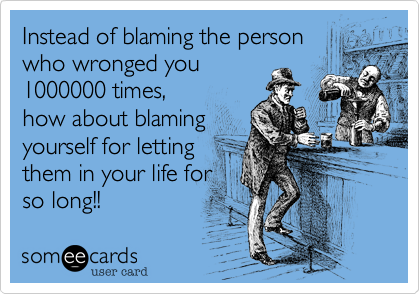 Instead of blaming the person