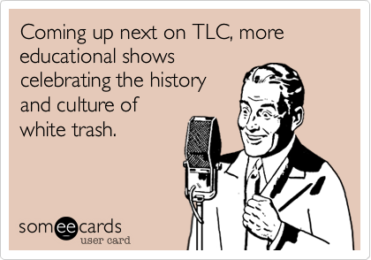 Coming up next on TLC, more educational shows