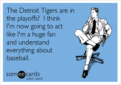 The Detroit Tigers are in
