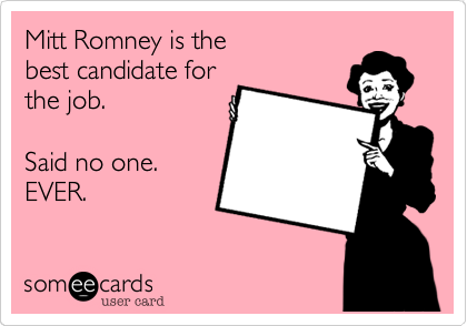 Mitt Romney is the