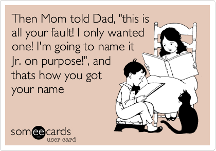 "Then Mom told Dad, ""this is