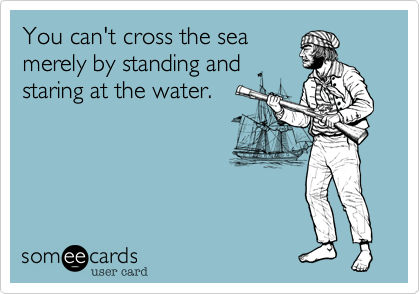 You can't cross the sea 