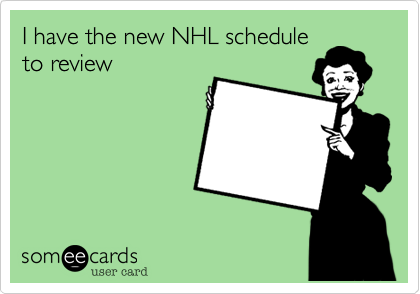 I have the new NHL schedule