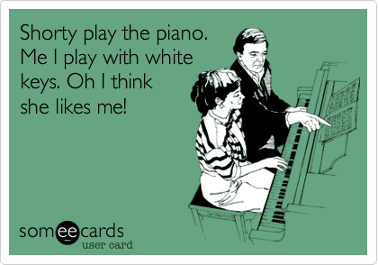 Shorty play the piano.
