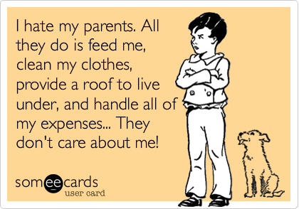 I hate my parents. All