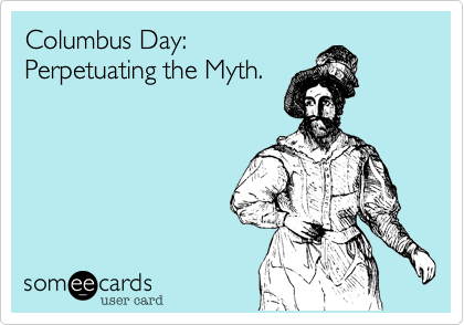 Columbus Day: Perpetuating the Myth.