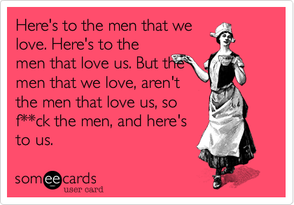 Here's to the men that we