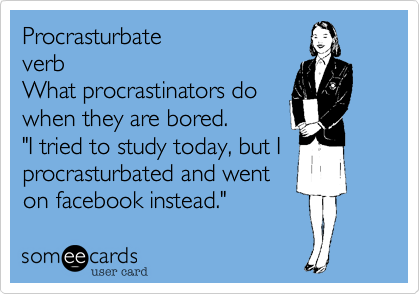 Procrasturbate 